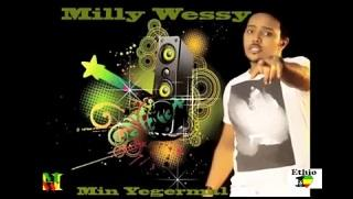 Million Wessen (Milly) - Min Yegermal