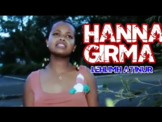 Hanna Girma - Lehilmih Atinur [Ethiopian Music 2014]